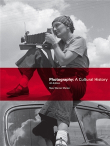 Photography: A Cultural History 4th Edition, Paperback / softback Book