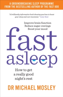 Fast Asleep : How to get a really good night's rest, Paperback / softback Book