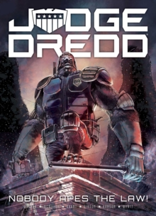 Judge Dredd: Nobody Apes The Law, Paperback Book