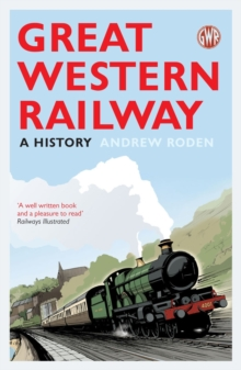 Great Western Railway : A History, Paperback / softback Book