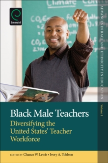 Black Male Teachers : Diversifying the United States' Teacher Workforce, Hardback Book