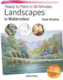 Ready to Paint in 30 Minutes: Landscapes in Watercolour, Paperback Book