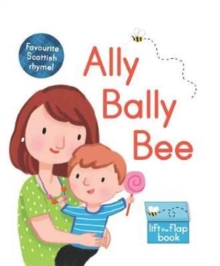 Ally Bally Bee : A Lift-the-Flap Book, Board book Book