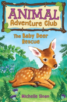 The Baby Deer Rescue (Animal Adventure Club 1), Paperback / softback Book