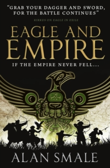 Eagle and Empire (The Hesperian Trilogy #3), Paperback / softback Book
