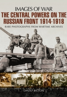 The Central Powers on the Russian Front 1914 -1918, Paperback / softback Book