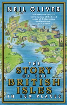 The Story of the British Isles in 100 Places, Paperback / softback Book