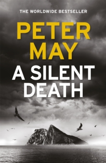 A Silent Death : The brand-new thriller from #1 bestseller Peter May!, Hardback Book