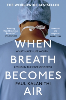 When Breath Becomes Air, Paperback / softback Book