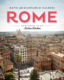 Rome : Centuries in an Italian Kitchen, Hardback Book