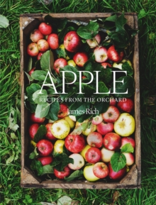 Apple : Recipes from the orchard, Hardback Book
