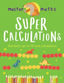 Master Maths Book 2: Super Calculations : Numbers up to 100 and Calculations, Paperback / softback Book