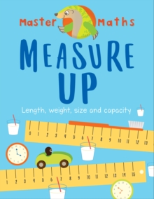 Master Maths Book 3: Measure Up : Length, Mass, Capacity, Time and Money, Paperback / softback Book