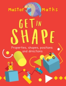 Master Maths Book 4: Get in Shape : Shapes, Patterns, Position and Direction, Paperback Book