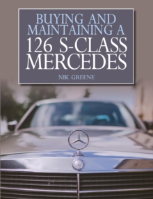Buying and Maintaining a 126 S-Class Mercedes, Paperback / softback Book