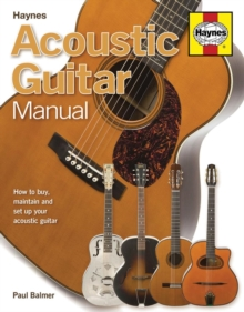 Acoustic Guitar Manual : How to buy, maintain and set up your acoustic guitar, Paperback / softback Book
