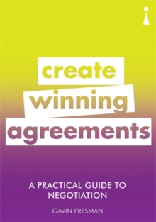 A Practical Guide to Negotiation : Create Winning Agreements, Paperback / softback Book