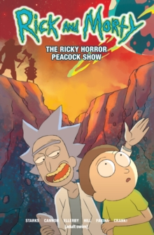 Rick and Morty : Vol 4 - The Ricky Horror Peacock Show, Paperback Book