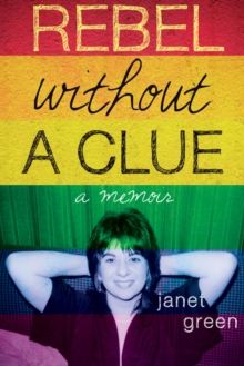 Rebel Without A Clue : A Memoir, Paperback / softback Book
