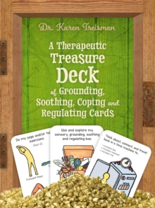 A Therapeutic Treasure Deck of Grounding, Soothing, Coping and Regulating Cards, Cards Book