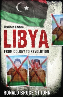 Libya : From Colony to Revolution, Paperback Book