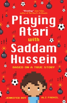 Playing Atari with Saddam Hussein : Based on a True Story, Paperback / softback Book