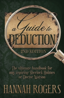 A Guide to Deduction - The Ultimate Handbook for Any Aspiring Sherlock Holmes or Doctor Watson, Paperback Book