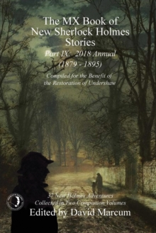 The MX Book of New Sherlock Holmes Stories - Part IX : 2018 Annual (1879-1895) (MX Book of New Sherlock Holmes Stories Series), Paperback / softback Book