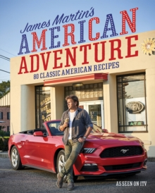 James Martin's American Adventure : 80 classic American recipes, Hardback Book
