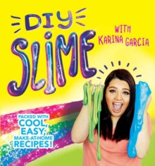 DIY Slime : Packed with cool, easy, make-at-home recipes!, Paperback / softback Book