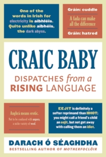 Craic Baby : Dispatches from a Rising Language, Hardback Book