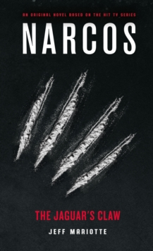 Narcos: The Jaguar's Claw, Paperback / softback Book