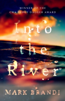 Into the River : Winner of the CWA Debut Dagger, Paperback / softback Book