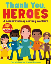 Thank You, Heroes : A celebration of our key workers, Paperback / softback Book