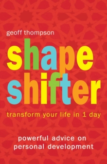 Shape Shifter : Transform Your Life in 1 Day, Paperback / softback Book