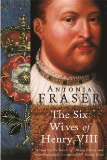 The Six Wives Of Henry VIII, Paperback Book
