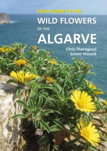 Field Guide to the Wild Flowers of the Algarve, Hardback Book