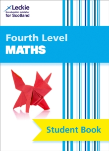 Fourth Level Maths Student Book : Curriculum for Excellence Maths for Scotland, Paperback / softback Book