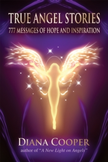 True Angel Stories : 777 Messages of Hope and Inspiration, Paperback / softback Book