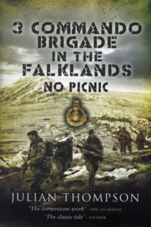 3 Commando Brigade in the Falklands : No Picnic, Paperback / softback Book