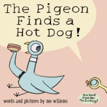 The Pigeon Finds a Hot Dog!, Paperback / softback Book