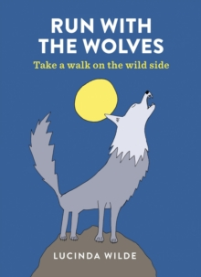 Run with the Wolves : Take a walk on the wild side
