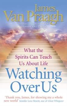 Watching Over Us : What the Spirits Can Teach Us About Life, Paperback / softback Book