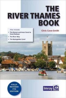 The River Thames Book : Including the River Wey, Basingstoke Canal and Kennet and Avon Canal, Paperback / softback Book