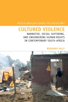 Cultured Violence : Narrative, Social Suffering, and Engendering Human Rights in Contemporary South Africa, Paperback / softback Book
