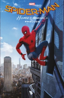 Marvel Cinematic Collection Vol. 1: Spider-man: Homecoming Prelude, Paperback / softback Book