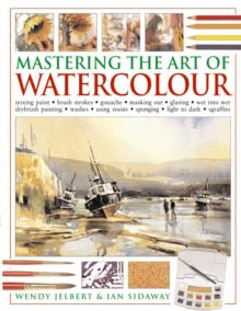 Mastering the Art of Watercolour: Wendy Jelbert ...