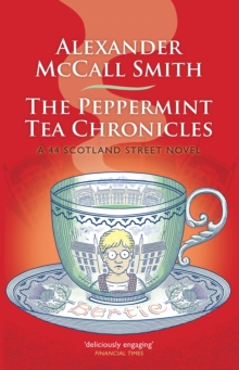 The Peppermint Tea Chronicles : A 44 Scotland Street Novel, Hardback Book
