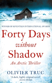 Forty Days Without Shadow : An Arctic Thriller, Paperback / softback Book