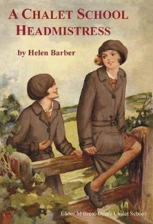 A Chalet School Headmistress, Paperback Book